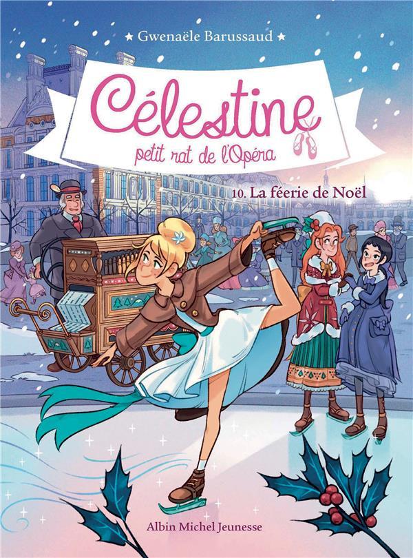 Célestine, petit rat de l'Opéra t.10 ; la féerie de Noël