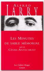 Les minutes de sable mémorial ; César-Antéchrist