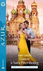 Vente EBooks : La dynastie Marchetti t.2 : liaison à Saint-Pétersbourg  - Abby Green