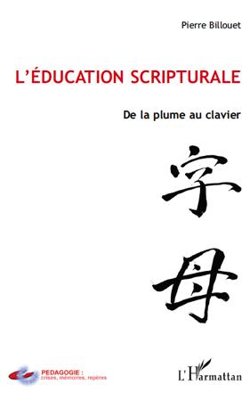 L'éducation scripturale ; de la plume au clavier