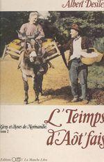 L'Teimps d'aôt fais (2). Gens et choses de Normandie  - Albert Desile
