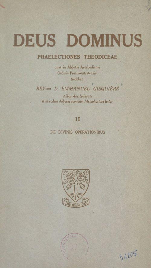 Deus dominus. Praelectiones theodiceae (2). De divinis operationibus