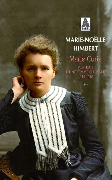 Marie Curie ; portrait d'une femme engagée, 1914-1918