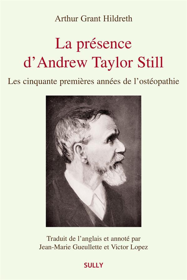 La présence d'Andrew Taylor Still