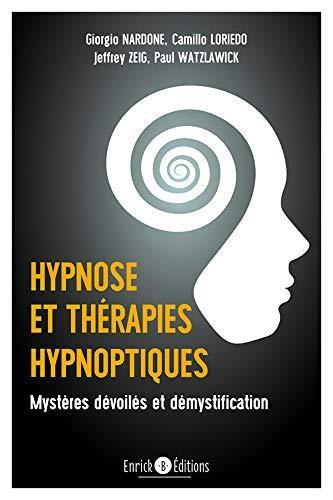 Hypnose et thérapie hypnotique ; mystères dévoilés et démystification
