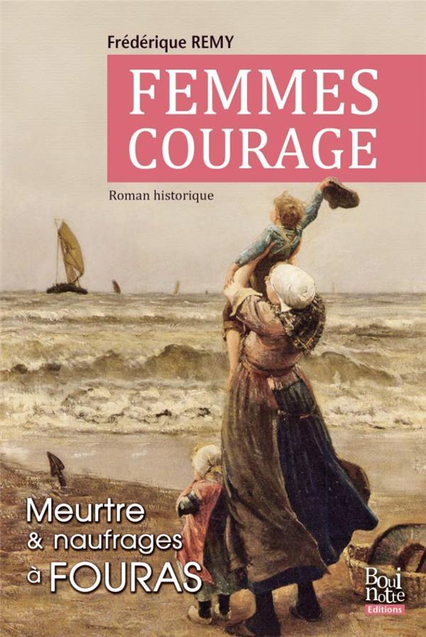 Femmes courage ; meurtre et naufrages à Fouras