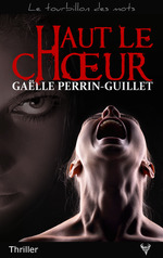 Haut le choeur  - Gaëlle Perrin-Guillet