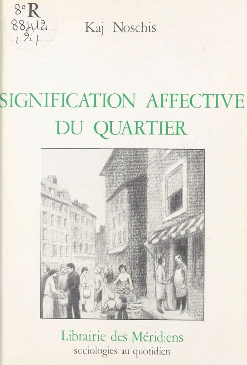 Signification affective du quartier.