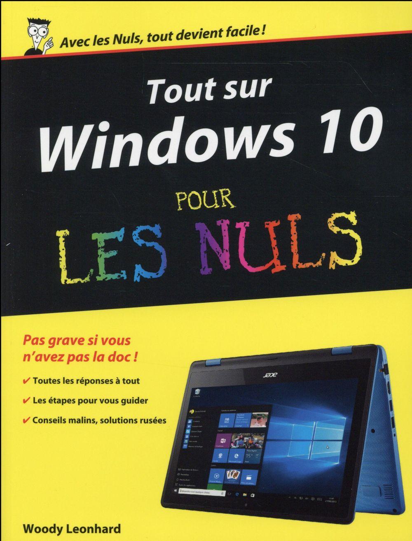 Leonhard Woody - TOUT SUR WINDOWS 10 POUR LES NULS