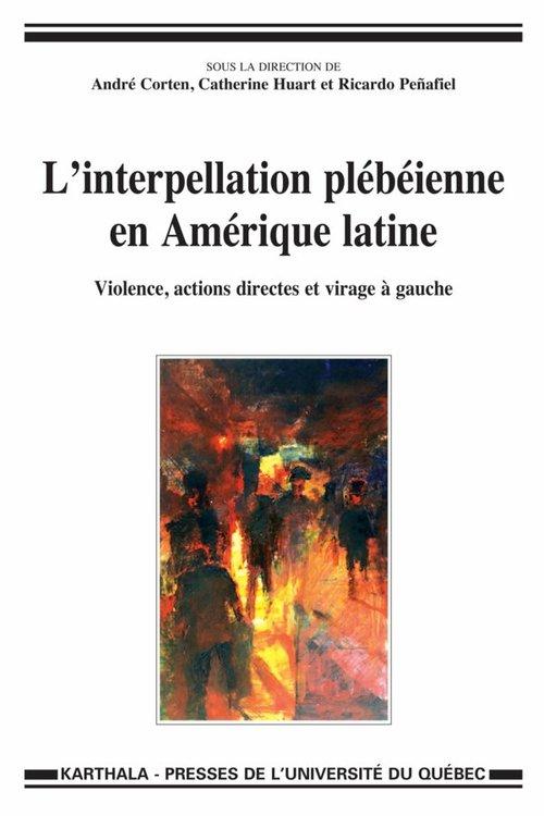 L'interpellation plébéienne en Amérique latine ; violences, actions directes et virage à gauche