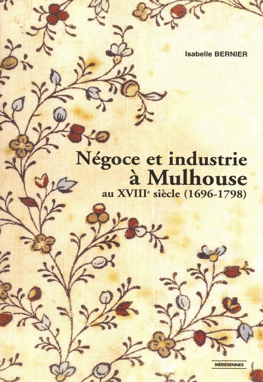 Négoce et industrie à Mulhouse  - Isabelle Bernier
