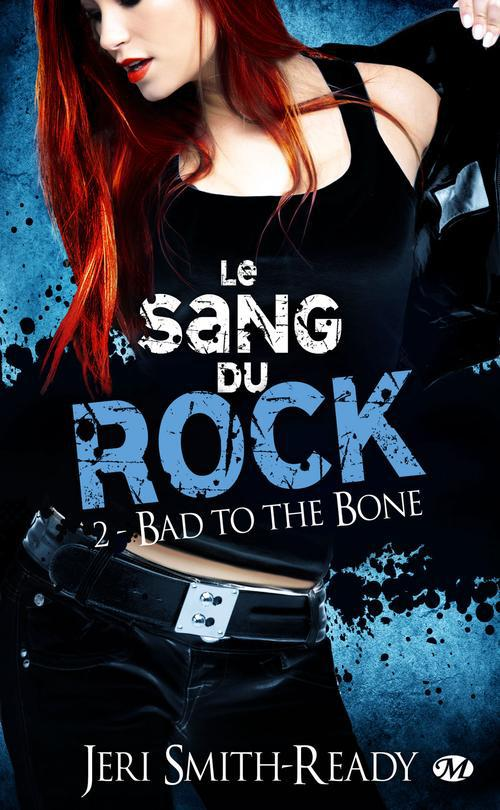 Le Sang Du Rock T.2 ; Bad To The Bone