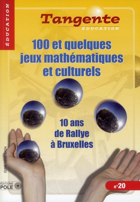 100 et quelques jeux mathematiques et culturels ; 10 ans de rallye a bruxelles