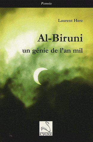 Al-Biruni ; Un Genie De L'An Mil