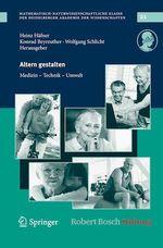 Altern gestalten - Medizin, Technik, Umwelt  - Wolfgang Schlicht - Heinz Häfner - Konrad Beyreuther