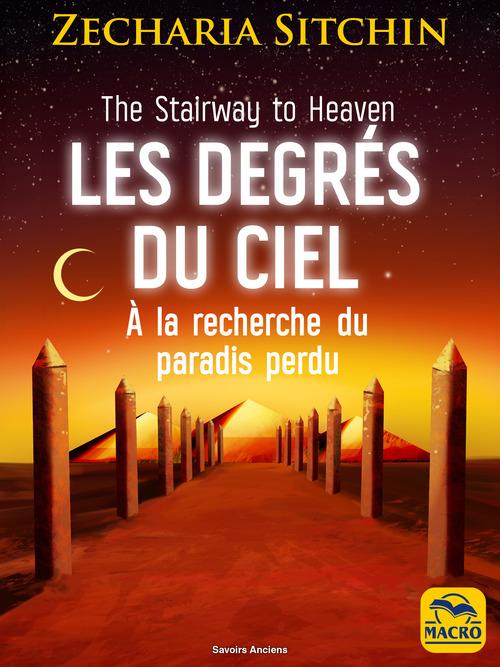 Les degrés du ciel ; à la recherche du paradis perdu (2e édition)