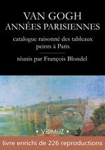 Van Gogh - Années parisiennes  - François Blondel