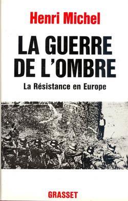 La guerre de l'ombre ; la résistance en Europe