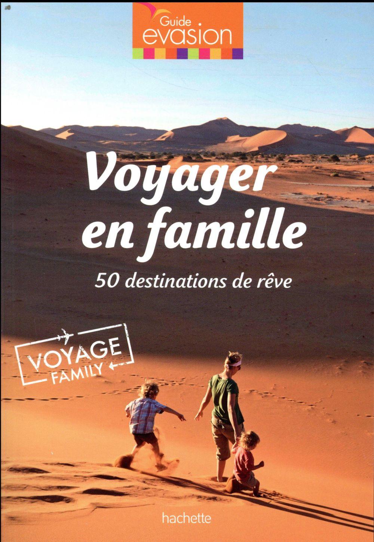 GUIDE EVASION ; voyager en famille