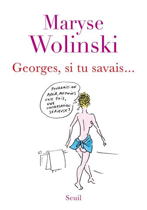 Georges, si tu savais...