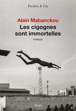 Vente Livre Numérique : Les cigognes sont immortelles  - Alain Mabanckou