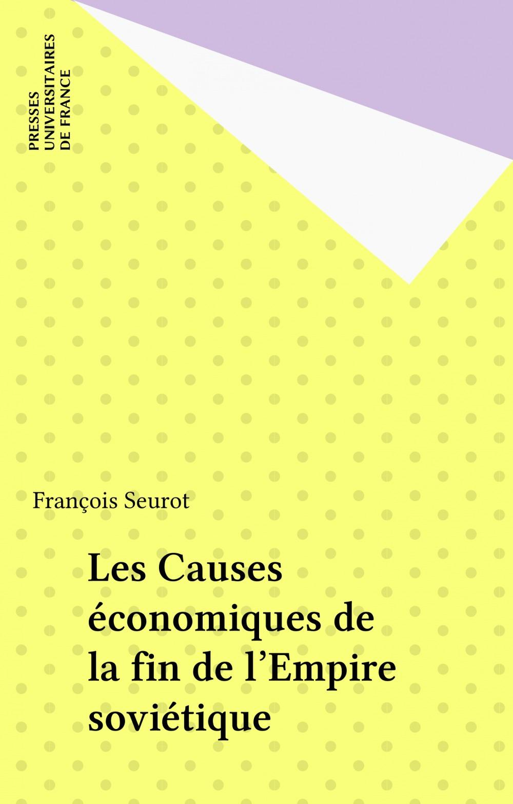 Les causes économiques de la fin de l'empire soviétique