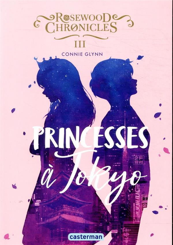 Rosewood chronicles T.3 ; princesses à Tokyo