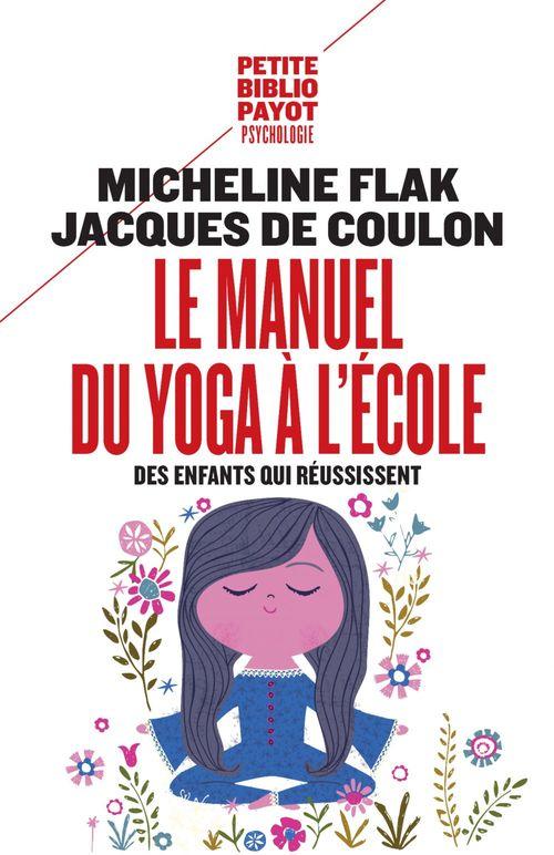 Le manuel du yoga à l'école ; des enfants qui réussissent