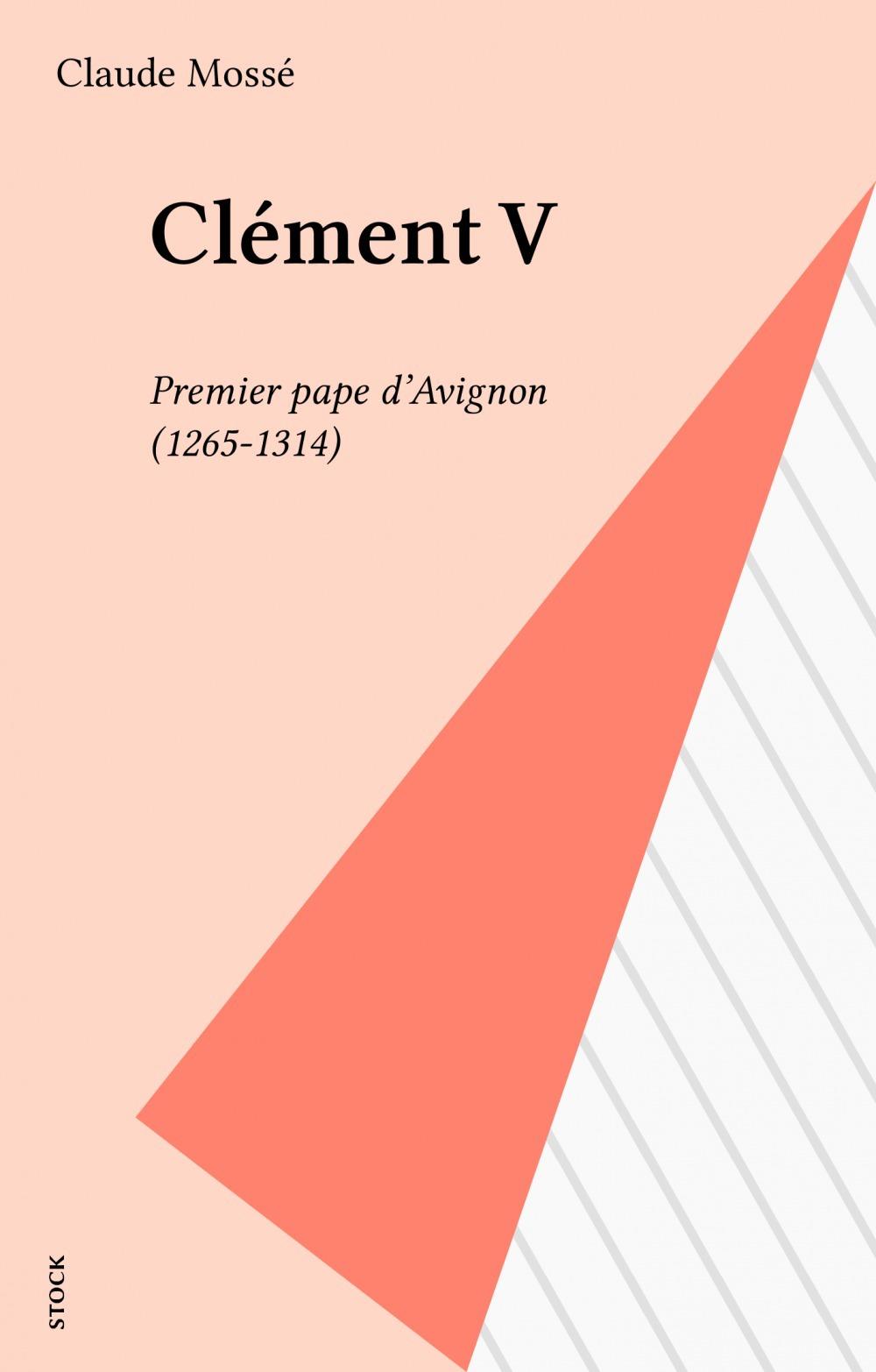 Clement v: premier pape d'avignon 1265-1314