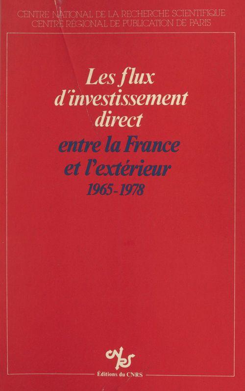 Les flux d'investissement direct entre la France et l'extérieur