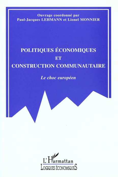 Politiques economiques et construction communautaire - le choc europeen