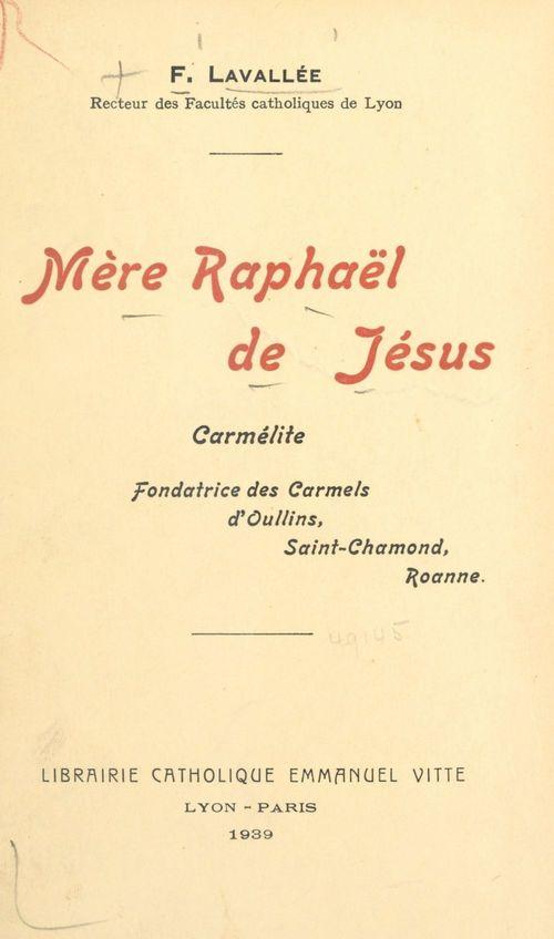 Mère Raphaël de Jésus  - Fleury Lavallée