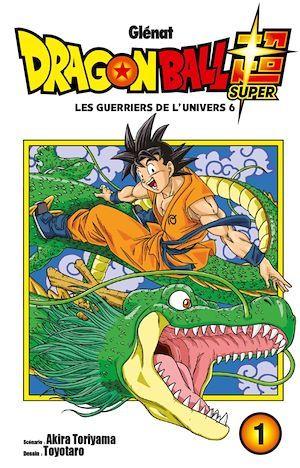 Dragon Ball Super T.1 ; les guerriers de l'univers 6