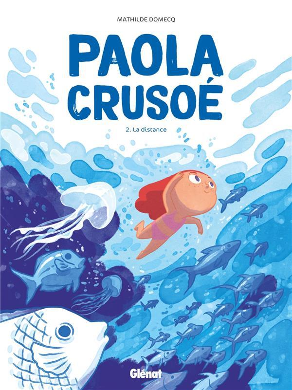 Paola Crusoé T.2 ; la distance