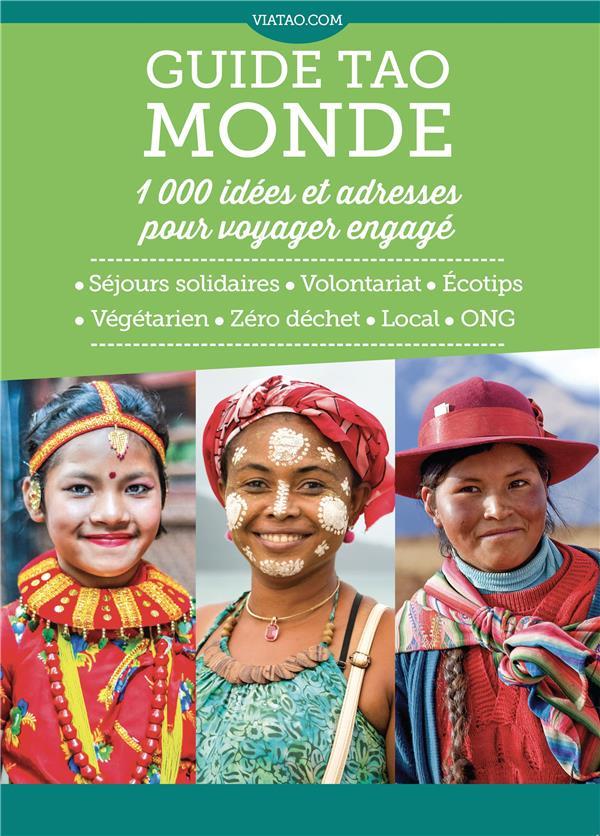 GUIDE TAO MONDE : 1 000 IDEES ET ADRESSES POUR VOYAGER ENGAGE BOSEUR, JULES