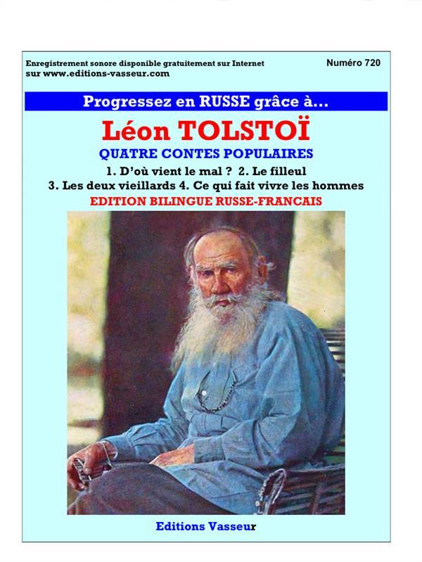 progresser en russe grâce à... ; Léon Tolstoï ; quatre contes populaires  ; d'où vient le mal ? le filleul, les deux vieillards, ce qui fait vivre les hommes