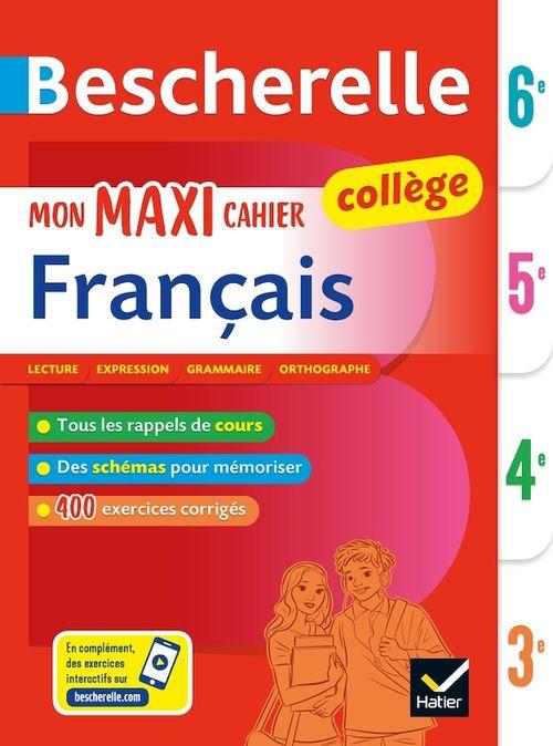 Bescherelle ; mon maxi cahier de français ; 6e, 5e, 4e, 3e ; pour progresser en français au collège