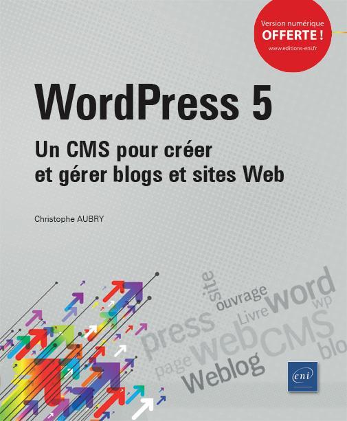 WordPress 5 ; un CMS pour créer et gérer blogs et sites web