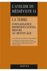 La terre ; connaissance, représentations, mesure au Moyen Age
