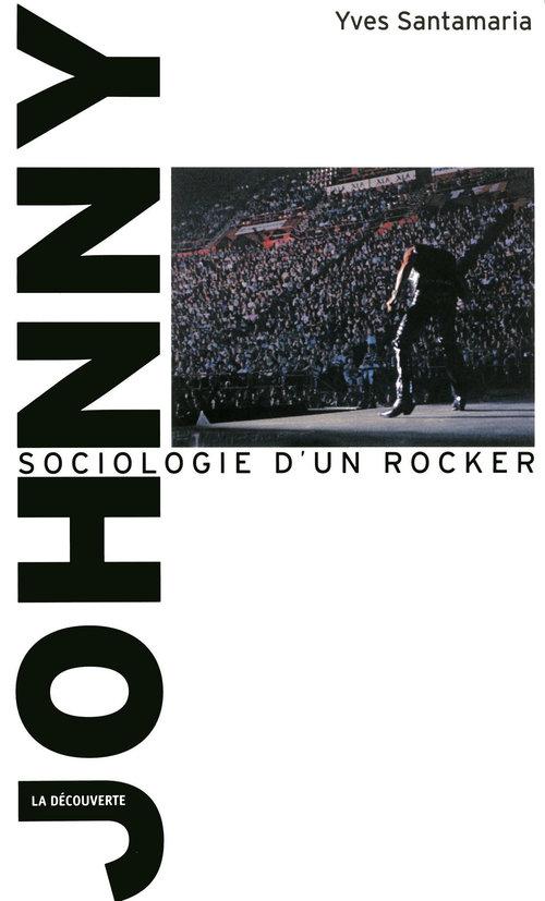 Johnny ; sociologie d'un rocker