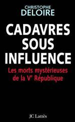 cadavres sous influence ; les morts mystérieuses de la Ve République