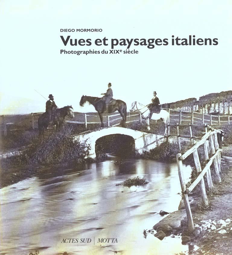 Vues et paysages italiens - photographies du dix neuvieme siecle