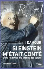 Vente EBooks : Si Einstein m'était conté ; de la relativité à la théorie des cordes  - Thibault DAMOUR