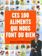 Vente Livre Numérique : Ces 100 aliments qui nous font du bien  - Jean-Michel COHEN