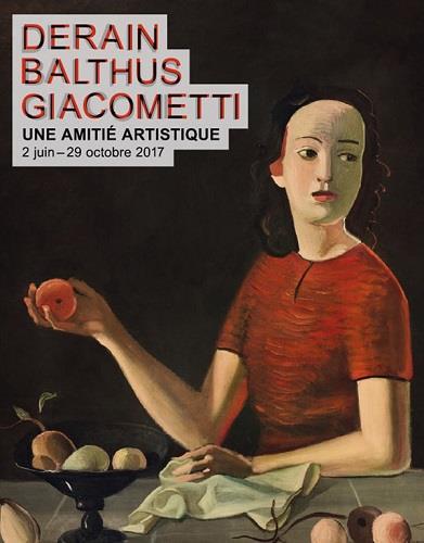 Derain, Balthus, Giacometti, une amitié artistique