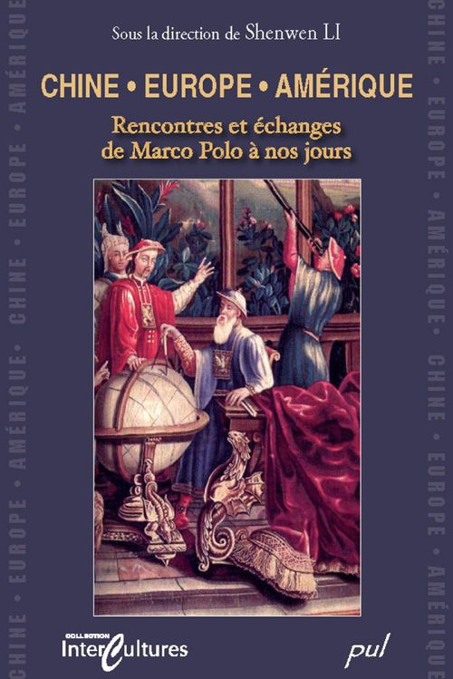 Chine, Europe, Amérique ; rencontre et échange de Marco Polo à nos jours