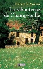 La rebouteuse de Champvieille  - Hubert de Maximy