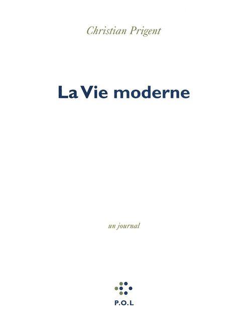 Vente EBooks : La Vie moderne  - Christian Prigent