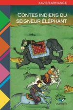 Vente Livre Numérique : Contes indiens du seigneur éléphant  - Xavier Armange