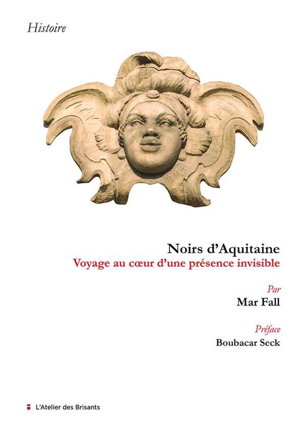 NOIRS D'AQUITAINE - VOYAGE AU COEUR D'UNE PRESENCE INVISIBLE